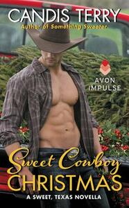 Sweet Cowboy Christmas: A Sweet, Texas Novella - Candis Terry - cover