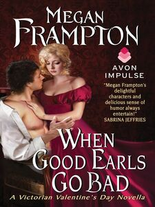 Foto Cover di When Good Earls Go Bad, Ebook inglese di Megan Frampton, edito da HarperCollins