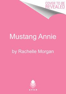 Foto Cover di Mustang Annie, Ebook inglese di Rachelle Morgan, edito da HarperCollins
