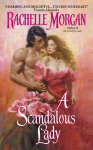 Foto Cover di A Scandalous Lady, Ebook inglese di Rachelle Morgan, edito da HarperCollins