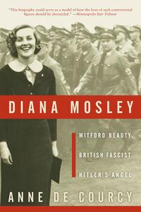 Foto Cover di Diana Mosley, Ebook inglese di Anne de Courcy, edito da HarperCollins