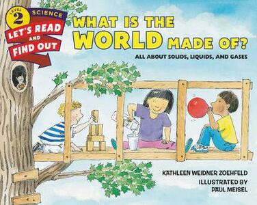 What Is the World Made Of?: All About Solids, Liquids, and Gases - Kathleen Weidner Zoehfeld - cover