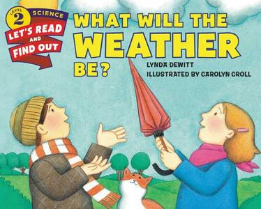 What Will The Weather Be? - Lynda DeWitt - cover