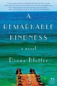 A Remarkable Kindness: A Novel - Diana Bletter - cover