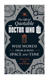 Foto Cover di The Official Quotable Doctor Who, Ebook inglese di Cavan Scott,Mark Wright, edito da HarperCollins