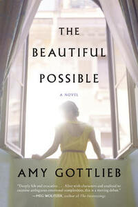 The Beautiful Possible: A Novel - Amy Gottlieb - cover