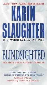Blindsighted: The First Grant County Thriller - Karin Slaughter - cover
