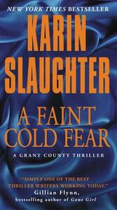 A Faint Cold Fear: A Grant County Thriller - Karin Slaughter - cover