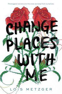 Foto Cover di Change Places with Me, Ebook inglese di Lois Metzger, edito da HarperCollins