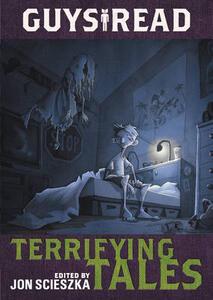 Guys Read: Terrifying Tales - Jon Scieszka - cover