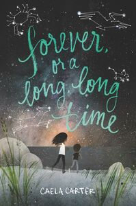 Foto Cover di Forever, or a Long, Long Time, Ebook inglese di Caela Carter, edito da HarperCollins