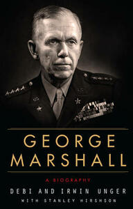 George Marshall: A Biography - Debi Unger - cover
