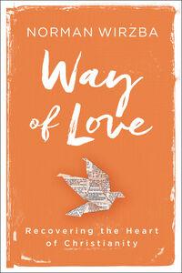 Foto Cover di Way of Love, Ebook inglese di Norman Wirzba, edito da HarperCollins
