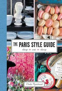 The Paris Style Guide: Shop, Eat, Sleep - Elodie Rambaud - cover