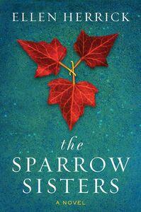 Foto Cover di The Sparrow Sisters, Ebook inglese di Ellen Herrick, edito da HarperCollins