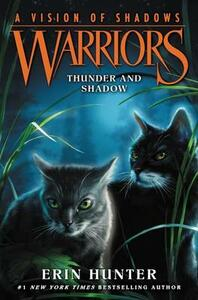 Warriors: A Vision of Shadows #2: Thunder and Shadow - Erin Hunter - cover