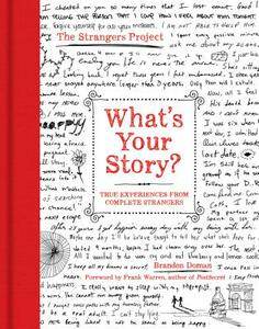 What's Your Story?: True Experiences from Complete Strangers - Brandon Doman - cover