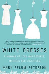 Foto Cover di White Dresses, Ebook inglese di Mary Pflum Peterson, edito da HarperCollins