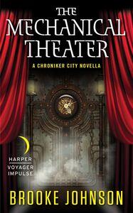Foto Cover di The Mechanical Theater, Ebook inglese di Brooke Johnson, edito da HarperCollins