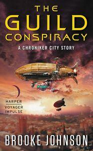 Foto Cover di The Guild Conspiracy, Ebook inglese di Brooke Johnson, edito da HarperCollins
