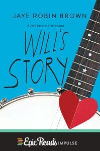 Foto Cover di Will's Story, Ebook inglese di Jaye Robin Brown, edito da HarperCollins