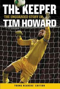 The Keeper: The Unguarded Story of Tim Howard - Tim Howard - cover