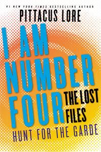 Foto Cover di I Am Number Four: The Lost Files: Hunt for the Garde, Ebook inglese di Pittacus Lore, edito da HarperCollins