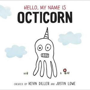 Hello, My Name Is Octicorn - Kevin Diller,Justin Lowe - cover