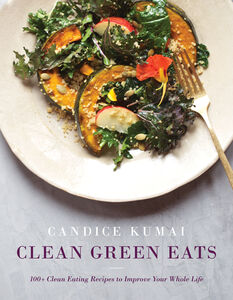 Foto Cover di Clean Green Eats, Ebook inglese di Candice Kumai, edito da HarperCollins