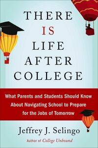 Foto Cover di There Is Life After College, Ebook inglese di Jeffrey J. Selingo, edito da HarperCollins