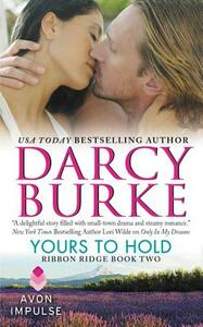 Yours to Hold: Ribbon Ridge Book Two - Darcy Burke - cover