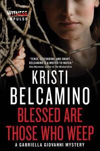 Foto Cover di Blessed Are Those Who Weep, Ebook inglese di Kristi Belcamino, edito da HarperCollins