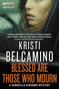 Foto Cover di Blessed Are Those Who Mourn, Ebook inglese di Kristi Belcamino, edito da HarperCollins