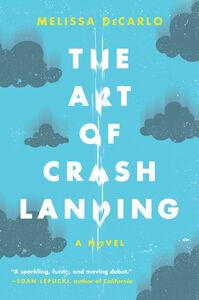 Foto Cover di The Art of Crash Landing, Ebook inglese di Melissa DeCarlo, edito da HarperCollins