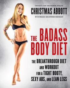 Foto Cover di The Badass Body Diet, Ebook inglese di Christmas Abbott, edito da HarperCollins