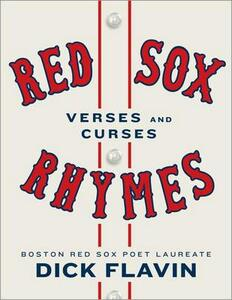 Red Sox Rhymes: Verses and Curses - Dick Flavin - cover