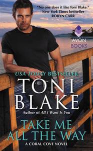 Take Me All The Way: A Coral Cove Novel - Toni Blake - cover
