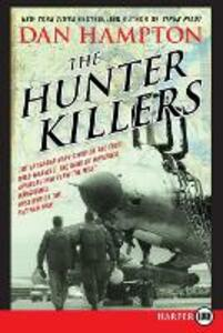 The Hunter Killers: The Extraordinary Story of the First Wild Weasels, the Band of Maverick Aviators Who Flew the Most Dangerous Missions [LP] - Dan Hampton - cover