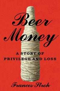 Foto Cover di Beer Money, Ebook inglese di Frances Stroh, edito da HarperCollins