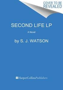 Second Life - S J Watson - cover