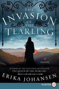The Invasion of the Tearling - Erika Johansen - cover