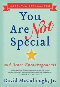 You Are Not Special: And Other Encouragements - David McCullough Jr - cover