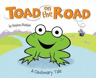 Toad on the Road: A Cautionary Tale - Stephen Shaskan - cover