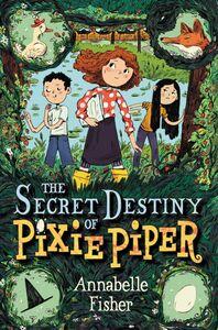 Foto Cover di The Secret Destiny of Pixie Piper, Ebook inglese di Annabelle Fisher,Natalie Andrewson, edito da HarperCollins