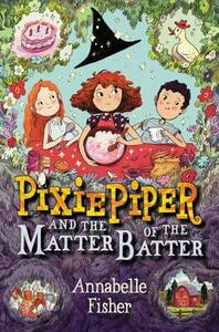 Pixie Piper and the Matter of the Batter - Annabelle Fisher - cover