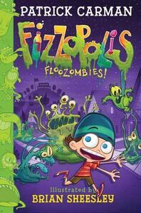Fizzopolis #2: Floozombies! - Patrick Carman - cover