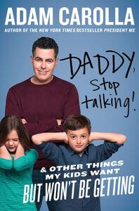 Foto Cover di Daddy, Stop Talking!, Ebook inglese di Adam Carolla, edito da HarperCollins