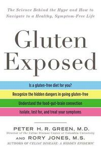 Gluten Exposed: The Science Behind the Hype and How to Navigate to a Healthy, Symptom-Free Life - Peter H R Green,Rory Jones - cover