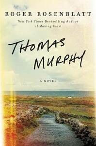 Thomas Murphy: A Novel - Roger Rosenblatt - cover