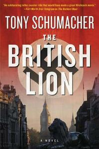 The British Lion: A Novel - Tony Schumacher - cover